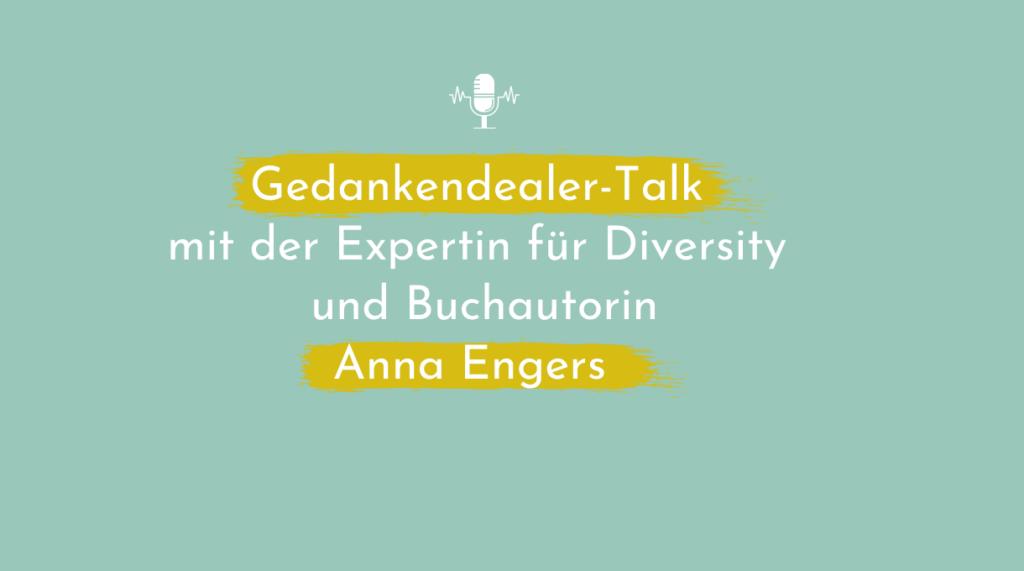 Wie Diversität uns in Unternehmen weiterbringt  – Teil 2 mit Anna Engers